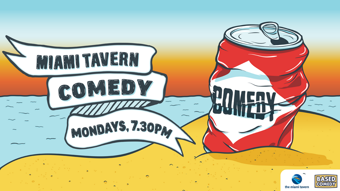 Live Shows: Based Comedy - Oct 21-  Miami Tavern
