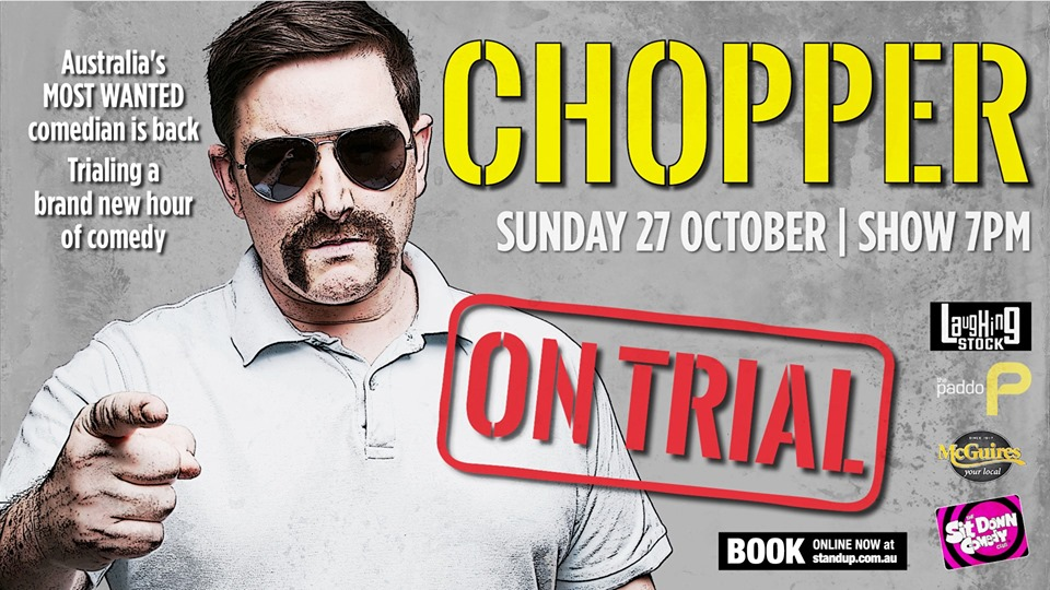 Live Shows: Chopper: On Trial - Oct 27 - Sit Down Comedy Club